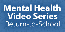 """A Mental Health Moment"" TDSB VIDEO SERIES - Return-to-School"
