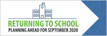 Returning to School: Planning Ahead for September 2020
